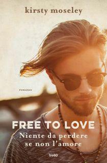 moseley_free_to_love-_niente_da_perdere_se_non_lamore