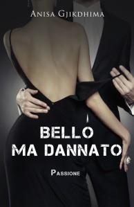 bello-ma-dannato-anisa-gjhikdima-bookjacket-copia