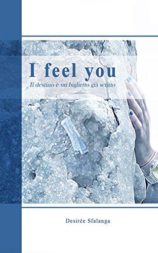 I feel you - il destino è un biglietto già scritto